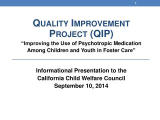 "Quality Improvement Project (QIP) ""Improving the Use of  Psychotropic  Medication"