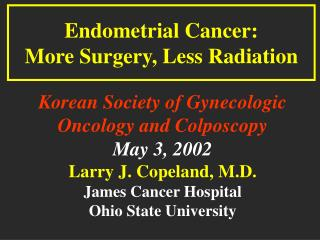 Endometrial Cancer: More Surgery, Less Radiation