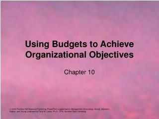 Using Budgets to Achieve Organizational Objectives