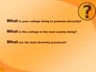 What  is your college doing to promote diversity? What  is the college in the next county doing?