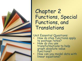 Chapter 2 Functions ,  Special Functions,  and  Translations