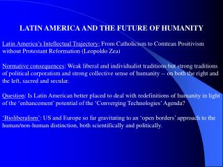LATIN AMERICA AND THE FUTURE OF HUMANITY