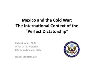 "Mexico and the Cold War:  The International Context of the ""Perfect Dictatorship"""
