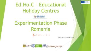 Ed.Ho.C  –  Educational Holiday Centres Experimentation  Phase Romania