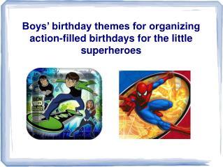 Boys' birthday themes for organizing action-filled birthdays