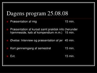 Dagens program 25.08.08