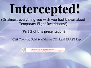 Intercepted! (Or almost everything you wish you had known about Temporary Flight Restrictions!)