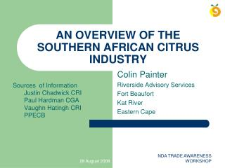 AN OVERVIEW OF THE SOUTHERN AFRICAN CITRUS INDUSTRY