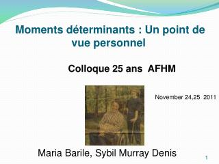 Moments déterminants : Un point de vue personnel