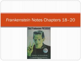 Frankenstein  Notes Chapters 18–20