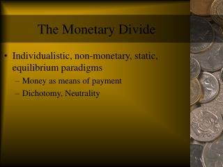 The Monetary Divide
