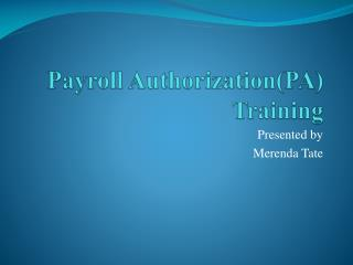 Payroll Authorization(PA) Training