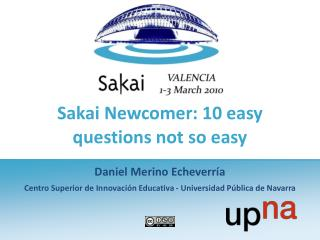Sakai Newcomer: 10 easy questions not so easy