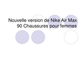 Nouvelle version de Nike Air Max 90 Chaussures pour femmes