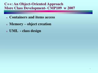 C++: An Object-Oriented Approach More Class Development- CMP109  w 2007