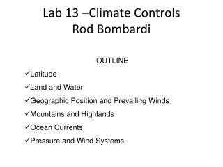 Lab 13 –Climate Controls Rod Bombardi