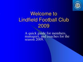 Welcome to  Lindfield Football Club  2009