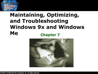 Maintaining, Optimizing, and Troubleshooting Windows 9x and Windows Me