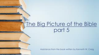 The Big Picture of the Bible part 5