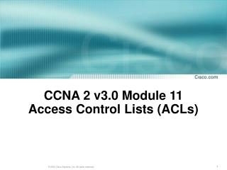 CCNA 2 v3.0 Module 11  Access Control Lists (ACLs)