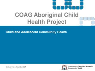 COAG Aboriginal Child Health Project