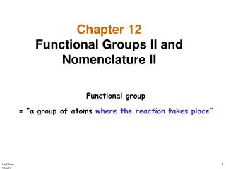 Chapter 12 Functional Groups II and Nomenclature II