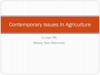Contemporary Issues In Agriculture