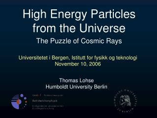 High Energy Particles from the Universe The Puzzle of Cosmic Rays
