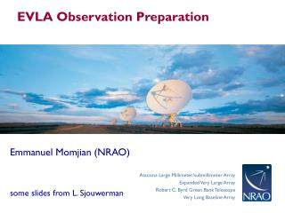 Emmanuel Momjian (NRAO) some slides from L. Sjouwerman