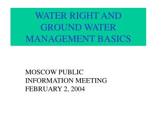 WATER RIGHT AND GROUND WATER MANAGEMENT BASICS