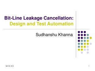 Bit-Line Leakage Cancellation:  Design and Test Automation
