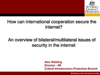 How can international cooperation secure the internet? An overview of bilateral/multilateral issues of security in the i