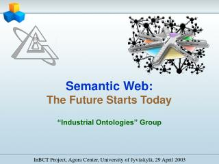Semantic Web: The Future Starts Today