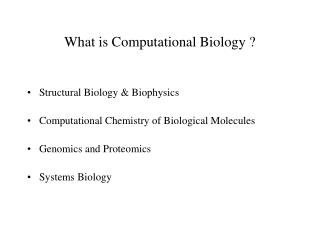 What is Computational Biology ?