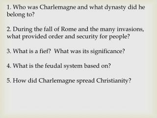 1. Who  was Charlemagne and what dynasty did he belong to?