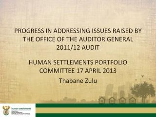 PROGRESS IN ADDRESSING ISSUES RAISED BY THE OFFICE OF THE AUDITOR GENERAL 2011/12 AUDIT