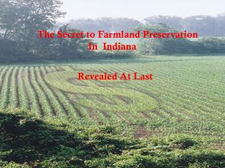 The Secret to Farmland Preservation                      In  Indiana Revealed At Last