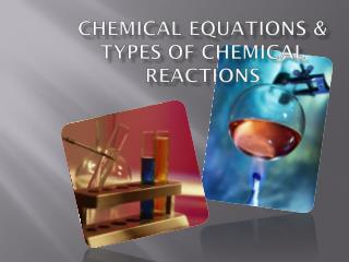 chemical equations & Types of Chemical Reactions