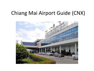 Chiang Mai Airport Guide (CNX)