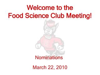 Welcome to the  Food Science Club Meeting!