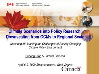 Climate Scenarios into Policy Research: Downscaling from GCMs to Regional Scale
