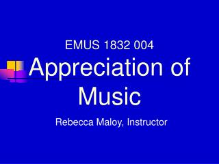EMUS 1832 004 Appreciation of Music