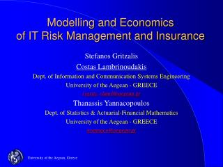 Modelling and Economics  of IT Risk Management and Insurance