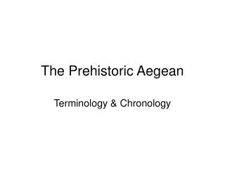 The Prehistoric Aegean