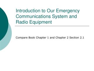 Introduction to Our Emergency Communications System and Radio Equipment