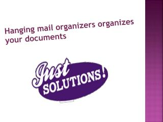 1.	Hanging mail organizers organizes your documents