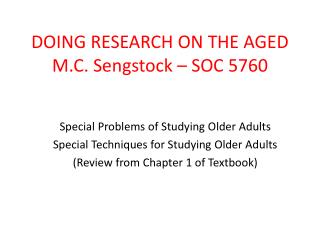 DOING RESEARCH ON THE AGED M.C. Sengstock – SOC 5760