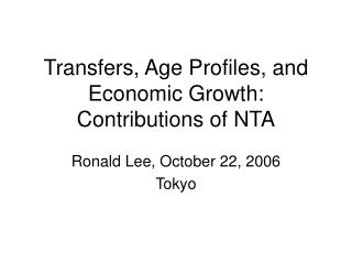 Transfers, Age Profiles, and Economic Growth: Contributions of NTA
