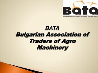 BATA Bulgarian Association of Traders of Agro Machinery