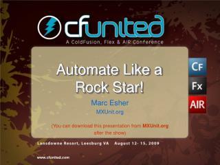 Automate Like a Rock Star!